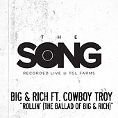 Rollin' (The Ballad of Big & Rich) [The Song Recorded Live @ TGL Farms] by Big & Rich