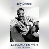 Remastered Hits Vol. 2 (All Tracks Remastered) by Billy Eckstine