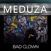 Bad Clown by Meduza