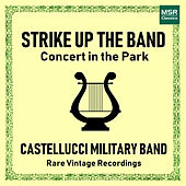 Strike Up The Band - Concert in the Park de Castellucci Military Band