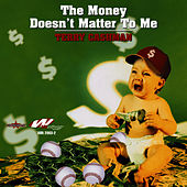 The Money Doesn't Matter To Me by Terry Cashman