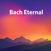 Bach Eternal von Johann Sebastian Bach