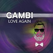 Love Again by Gambi