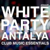White Party Antalya (Club Music Essentials) von Various Artists