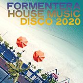 Formentera House Music Disco 2020 by Various Artists