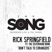Don't Talk to Strangers (The Song Recorded Live @ TGL Farms) de Rick Springfield