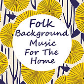 Folk Background Music For The Home de Various Artists