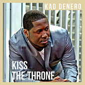 Kiss the Throne de Kao Denero