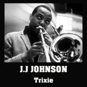 Trixie de J.J. Johnson
