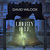 Liberty Bell by David Wilcox