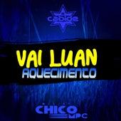 Vai Luan Aquecimento (feat. Deejay Chico Mpc) de DJ Cabide