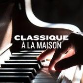 Classique a la maison de Various Artists
