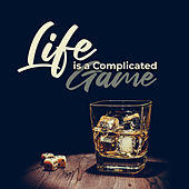 Life Is a Complicated Game von Various Artists