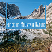 Force of Mountain Nature – Collection of 15 Relaxing Nature Sounds, Birds, Wind, Deep Rest, Healing Sounds Therapy de Sounds Of Nature