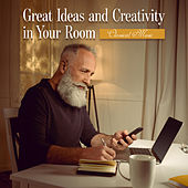 Great Ideas and Creativity in Your Room – Classical Music by Various Artists