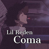 Coma by Lil Reden