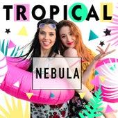 Tropical by Nebula