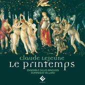 Claude Le Jeune : Le Printemps by Ensemble Gilles Binchois