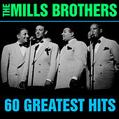 60 Greatest Hits von The Mills Brothers