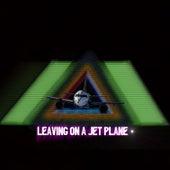 Leaving On A Jet Plane von Don Tha Poet
