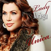 Unica by Lady Noriega