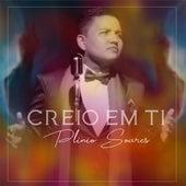 Creio em Ti by Plinio Soares