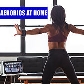 Aerobics At Home by Various Artists