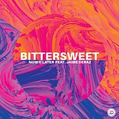 Bittersweet von Now O Later