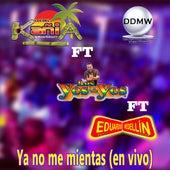 Ya No Me Mientas (En Vivo) de Los Del Kañia De Ricardo Rodriguez V.