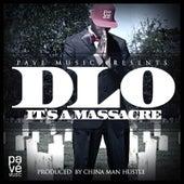 It's a Massacre by DLO