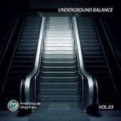 Underground Balance (Vol. 3) by Javanny, Timewave, Tioan, Mechanical Pressure, Platunoff, Hiro Furuse, Maksim Palmaxs, Aitra, Miwa