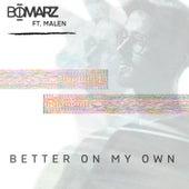 Better on My Own von Bomarz