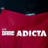 Dame (Remixes) de Adicta