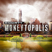 Moneytopolis by The Big Dirty