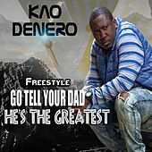 Go Tell Your Daddy He's the Greatest de Kao Denero