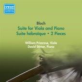 Bloch, E.: Suite for Viola and Piano / Suite Hebraique / 2 Pieces (Primrose) (1956) by William Primrose