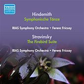 Hindemith, P.: Symphonische Tanze (Rias Symphony, Fricsay) (1951) /  Stravinsky, I.: Firebird Suite (Swiss Romande Orchestra, Ansermet) (1950) von Various Artists