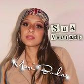 Sua Vontade by Mari Bodas