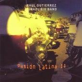 Pasión Latina II by Raúl Gutiérrez