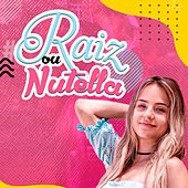 Raiz ou Nutella de Gabi Martins