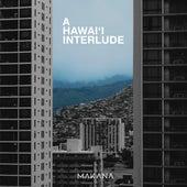 A Hawai'i Interlude by Makana