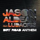 Dirt Road Anthem Remix (Feat. Ludacris) by Jason Aldean