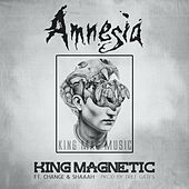 Amnesia (feat. Change & Shaaah) di King Magnetic
