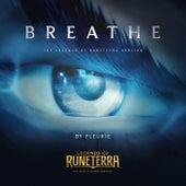 Breathe (Legends of Runeterra Version) by Fleurie
