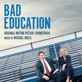 Bad Education (Original Motion Picture Soundtrack) by Michael Abels