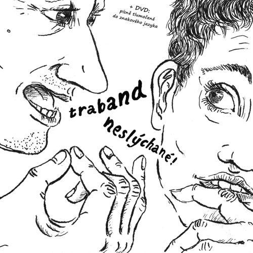 Neslýchané / Unheard von Traband