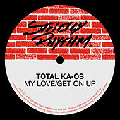 My Love / Get On Up by Total Ka-Os
