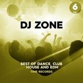 DJ Zone Vol. 6 (Best of Dance, Club, House and Edm) by BLOND:ISH, Teo Mandrelli, Beba Sheen, Psycho Beat, Alison Price, Deadly Sins, Jinny, Karioty, Ron Carroll, Back to Basics, CJ Gee, Vitaminic, BZS, Erick Mayer, Gaudino, B.O.T.