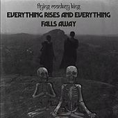 Everything rises and everything falls away de Flying Monkey King
