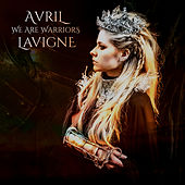 We Are Warriors by Avril Lavigne
